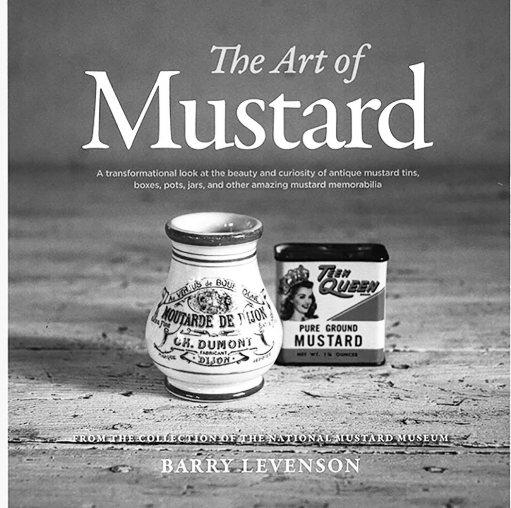 A book that features the most curious, the most colorful, the most interesting, and the most unusual objects in the National Mustard Museum...